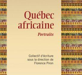 Lancement du livre «Québec africaine» sous la direction de Florence Piron